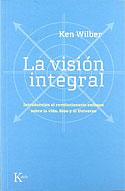 La Visión Integral (Ken Wilber)