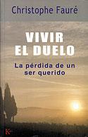 Vivir el Duelo (Christophe Fauré)