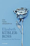 Vivir Hasta Despedirnos (Elisabeth Kübler-Ross)
