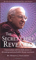 The Secret Chief Revealed. Conversations with leo zeff, pioner in the underground psychedelic therapy movement