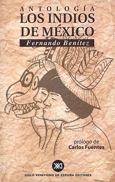 Los Indios De México Fernando Benítez