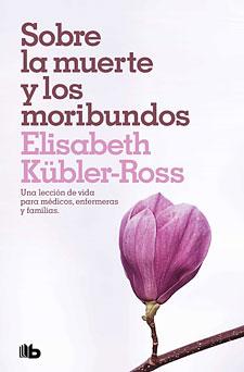 Sobre La Muerte Y Los Moribundos Elisabeth Kübler Ross